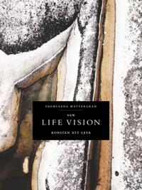 New Life Vision - Konsten att leva