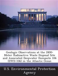 Geologic Observations at the 2800-Meter Radioactive Waste Disposal Site and Associated Deepwater Dumpsite 106 (Dwd-106) in the Atlantic Ocean