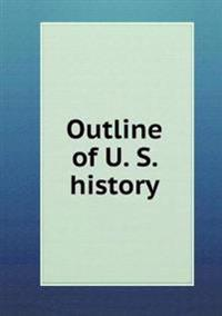 Outline of U. S. History