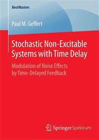 Stochastic Non-excitable Systems With Time Delay