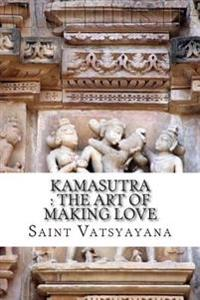Kamasutra: The Art of Making Love