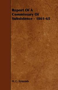 Report of a Commissary of Subsistence, 1861-65