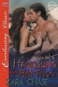 Handcuffs and Hot Fudge
