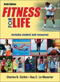 Fitness for Life-6th Edition with Web Resources-Cloth