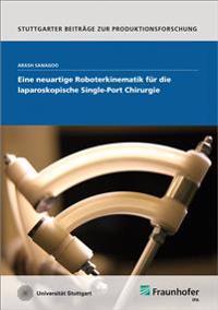 Eine neuartige Roboterkinematik für die laparoskopische Single-Port Chirurgie