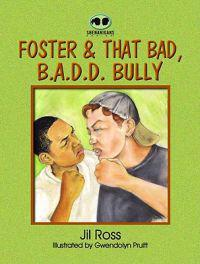 Foster & That Bad, B.A.D.D. Bully