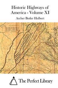 Historic Highways of America - Volume XI