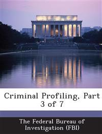 Criminal Profiling, Part 3 of 7