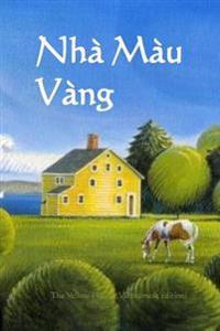 Nha Mau Vang: The Yellow House (Vietnamese Edition)