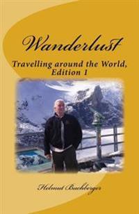 Wanderlust: Travelling Around the World, Edition 1