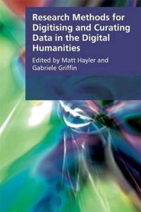 Research Methods for Digitising and Curating Data in the Digital Humanities
