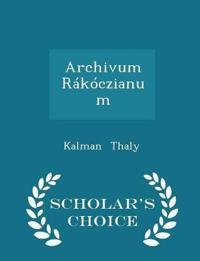 Archivum Rakoczianum - Scholar's Choice Edition