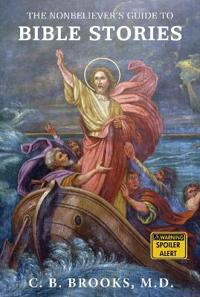The Nonbeliever's Guide to Bible Stories