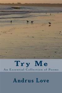 Try Me: An Essential Collection of Poems