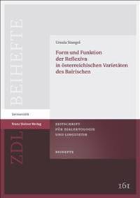Form Und Funktion Der Reflexiva in Osterreichischen Varietaten Des Bairischen
