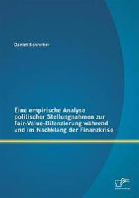 Eine Empirische Analyse Politischer Stellungnahmen Zur Fair-Value-Bilanzierung Wahrend Und Im Nachklang Der Finanzkrise