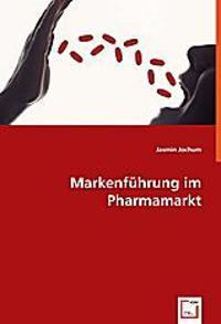 Markenführung im Pharmamarkt