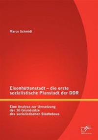 Eisenh Ttenstadt - Die Erste Sozialistische Planstadt Der Ddr