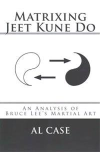 Matrixing Jeet Kune Do