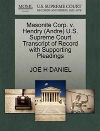 Masonite Corp. V. Hendry (Andre) U.S. Supreme Court Transcript of Record with Supporting Pleadings