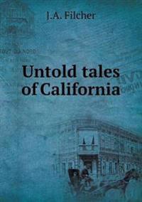 Untold Tales of California