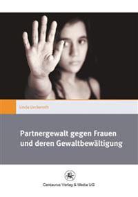 Partnergewalt Gegen Frauen Und Deren Gewaltbewältigung