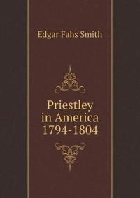 Priestley in America 1794-1804