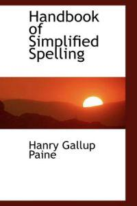 Handbook of Simplified Spelling