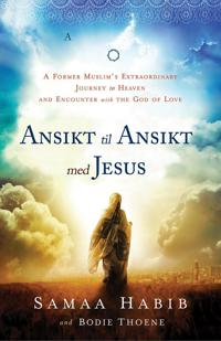 Ansikt til ansikt med Jesus - Samaa Habib pdf epub