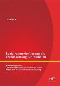 Sozialraumorientierung ALS Voraussetzung Fur Inklusion