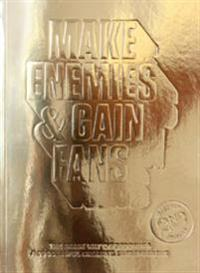 Make enemies & gain fans : the snask way of becoming a successful creative entrepreneur