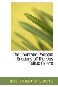 The Fourteen Philippic Orations of Marcus Tullius Cicero