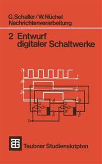 Nachrichtenverarbeitung Entwurf Digitaler Schaltwerke
