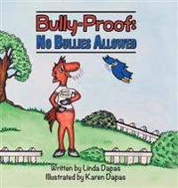Bully-Proof: No Bullies Allowed