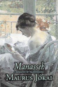 Manasseh, A Romance of Transylvania