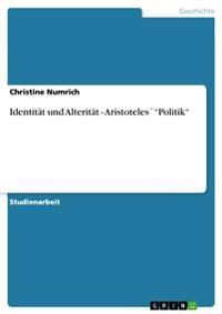 """Identitat Und Alteritat - Aristoteles """"Politik"""""""