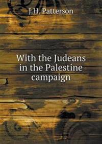 With the Judeans in the Palestine Campaign
