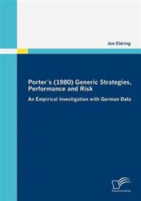 Porters (1980) Generic Strategies, Performance and Risk