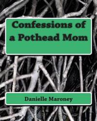 Confessions of a Pothead Mom