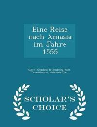 Eine Reise Nach Amasia Im Jahre 1555 - Scholar's Choice Edition
