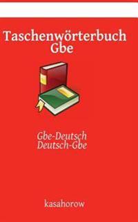 Taschenworterbuch GBE: GBE-Deutsch, Deutsch-GBE