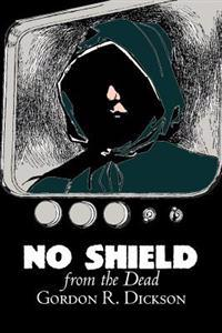 No Shield from the Dead by Gordon R. Dickson, Science Fiction, Fantasy, Adventure