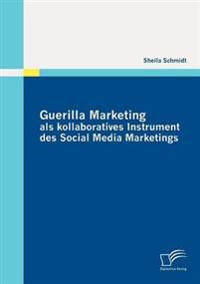 Guerilla Marketing ALS Kollaboratives Instrument Des Social Media Marketings