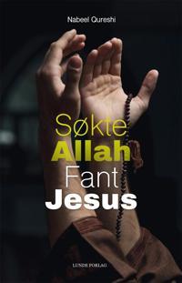 Søkte Allah, fant Jesus - Nabeel Qureshi   Inprintwriters.org