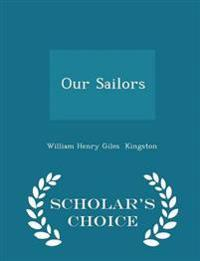 Our Sailors - Scholar's Choice Edition