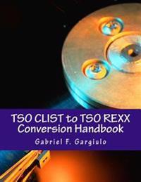 TSO CList to TSO REXX Conversion Handbook