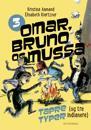 Omar, Bruno og Mussa - tapre typer (og tre indianere)