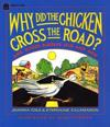 Why Did the Chicken Cross the Road?