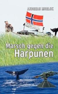 Marsch gegen die Harpunen