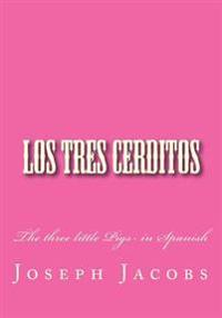Los Tres Cerditos: The Three Little Pigs- In Spanish